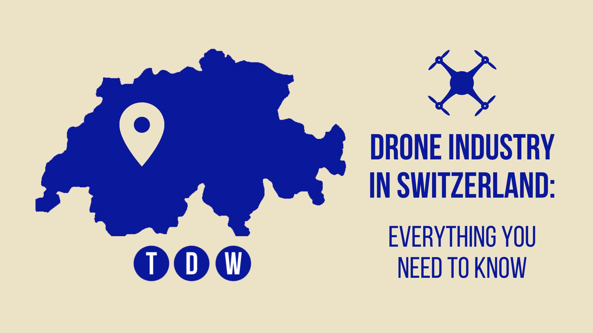 Drone Industry in Switzerland